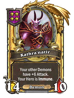 Golden Kathranatir has double health and attack with a card text that reads Your other Demons have +6 Attack. Your Hero is Immune.