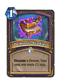 Demonic Studies is a 1 mana Warlock spell that discovers a demon. Your next one costs (1) less.