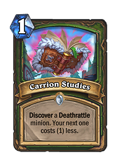 Carrion Studies is a 1 mana hunter spell that Discovers a deathrattle minion. Your next one costs (1) less.