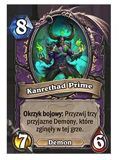 Kanrethad Prime – Koszt: 8, 7/6 – Słowo kluczowe: Okrzyk bojowy: Przyzwij 3 przyjazne Demony, które zginęły w tej grze. (Demon)