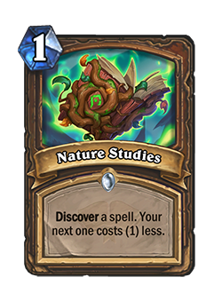 nature studies is a 1 cost druid card that reads discover a spell your next one cost 1 less