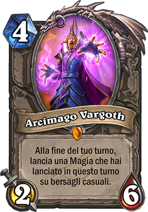 Archimagi Vargoth, 4 mana, 2 attacco, 6 salute -- At the end of your turn, cast a spell you've cast this turn (targets are random).