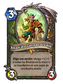 Shan'do Zarpasalvaje es una carta Cazador + Druida que cuesta 3 de maná, tiene 3 de ataque y 3 de salud. Su texto lee: Escoge una opción, otorga +1/+1 a todas las Bestias en tu mazo o se transforma en una copia de una Bestia aliada.