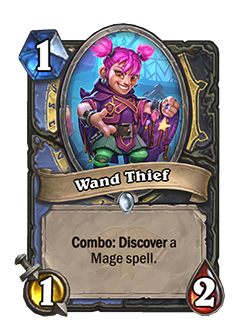 Wand Thief is a rogue mage minion with 1 cost 1 attack 1 health text reads combo discover a spell