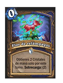Flor de relámpagos es una carta Druida + Chamán de costo 0. Su texto dice: Obtienes 2 cristales de maná solo por este turno. Sobrecarga 2.