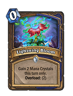lightening bloom is a 0 cost druid + shaman card that reads gain 2 mana crystals this turn only Overload for 2