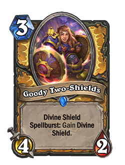 goody two shields is a 3 cost 4 attack 2 health paladin minion with divine shield and spellburst gain divine shield