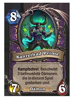 Kanrethad Prime – 8 Mana, 7 Angriff, 6 Leben – Schlüsselwort Kampfschrei: Beschwört 3 befreundete Dämonen, die in diesem Spiel gestorben sind. (Dämon)